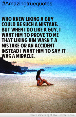 Who Knew Liking A Guy Could Be A Mistake