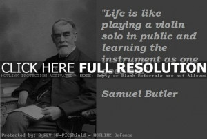 Samuel Butler Quotes and Sayings, life, meaningful