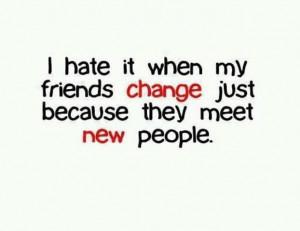 Hate It When My Friends Change