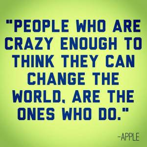 inspirational quotes julie flygare the people who are crazy enough to ...