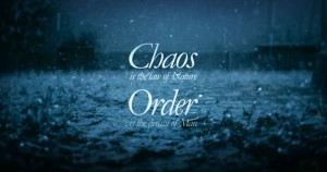 Chaos Is The Law Of Nature