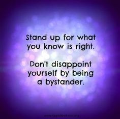... Don't disappoint yourself by being a bystander. www.ripplekindness.org