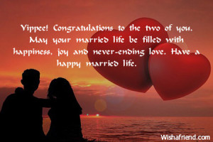... with happiness, joy and never-ending love. Have a happy married life