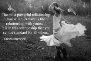 The most powerful relationship you will ever have is the relationship ...