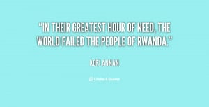 In their greatest hour of need, the world failed the people of Rwanda ...