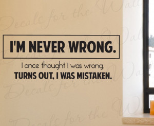 Never Wrong Funny Wall Decal Quote