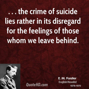 the crime of suicide lies rather in its disregard for the feelings of ...