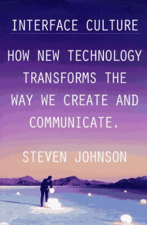 Interface Culture: How New Technology Transforms the Way We Create and