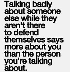 ... them, otherwise you're just another family member that gossips! More