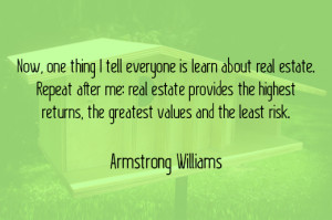 ... . In his quote, he stresses the business power of real estate