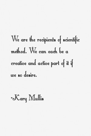 View All Kary Mullis Quotes