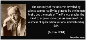 revealed by science cannot readily be grasped by the human brain ...