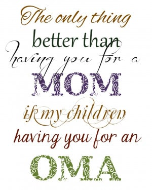 Having you for an oma Favorite Aunt Quotes