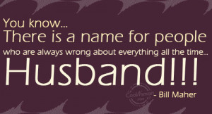 Funny Marriage Quotes Quote: You know… There is a name for...