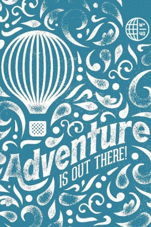 Adventure is out there! // Doug Penick