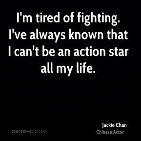 jackie-chan-jackie-chan-im-tired-of-fighting-ive-always-known-that-i ...