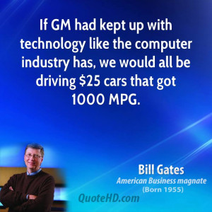 If GM had kept up with technology like the computer industry has, we ...