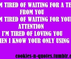 Tired Of Waiting For You Quotes Im tired of waiting for