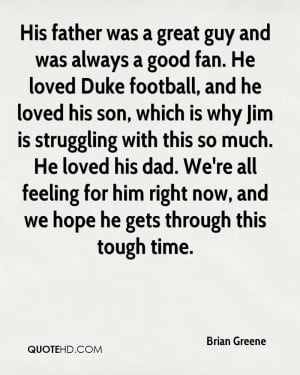 His father was a great guy and was always a good fan. He loved Duke ...
