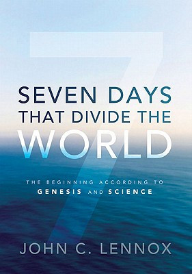 Excellent Quotes from John Lennox's Book, 'Seven Days That ...