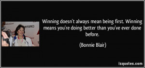 ... means you're doing better than you've ever done before. - Bonnie Blair