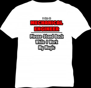 01-Best T-Shirt Quotes-mechanical engineer-please stand back while ...