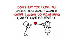 Do Not Say you Love Me Unless