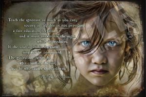 Victor Hugo Les Misérables Quote Teach the Ignorant