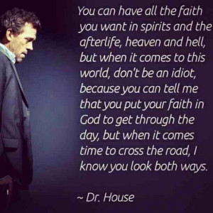 Dr House Quotes Religion Dr. house on faith