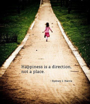 ... is a direction, not a place - Sydney J. Harris Picture Quotes