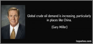 Global crude oil demand is increasing, particularly in places like ...