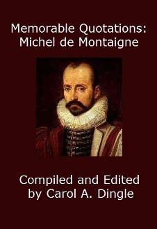 Memorable Quotations: Michel de Montaigne