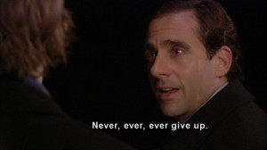 Michael scott quotes, famous, sayings, movie, give up