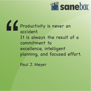 Quote of the week. May you all have a productive one! Love, The ...