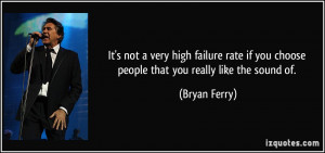 not a very high failure rate if you choose people that you really like ...