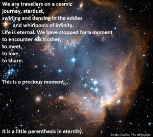 We are travellers on a cosmic journey…