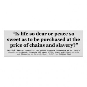 Life So Dear or Peace So Sweet Patrick Henry Quote Poster
