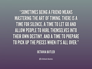 quote-Octavia-Butler-sometimes-being-a-friend-means-mastering-the ...