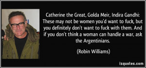 Catherine the Great, Golda Meir, Indira Gandhi: These may not be women ...