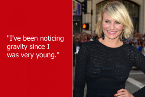Cameron Diaz first learned about gravity when she was sitting under an ...