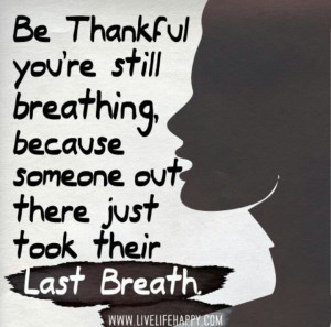 Don't take life for granted!