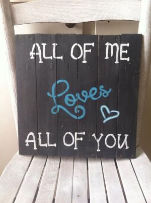 ... All Of Me John Legend Lyrics, John Legends, Wood Quotes Art, Great