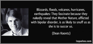 Blizzards, floods, volcanos, hurricanes, earthquakes: They fascinate ...