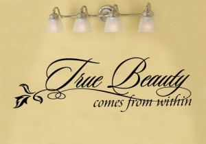 True beauty comes 11x36 Vinyl Lettering Wall Quotes Words Sticky Art
