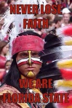 Never lose faith...we are Florida State!!