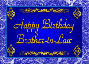 Quotes For Brother In Law ~ birthday wishes for brother in law quotes ...