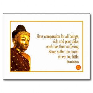 Buddha Quote ~ Have Compassion Post Cards