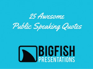 25 Awesome Public Speaking Quotes