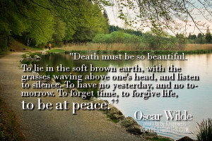 Death must be so beautiful - Oscar Wilde Inspirational picture ...