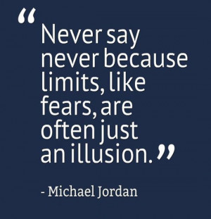 never-say-never-michael-jordan-quotes-sayings-pictures.jpg